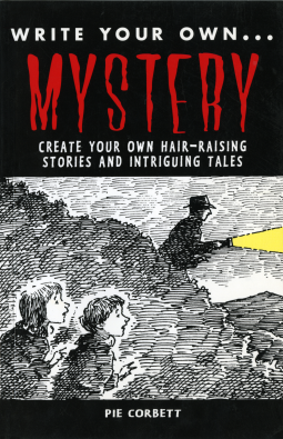 Write Your Own Mystery: Create Your Own Hair-Raising Stories and Intriguing Tales bookcover